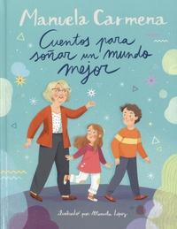 Manuela Carmena - Cuentos para soñar un mundo mejor.