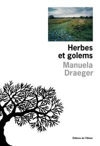 Manuela Draeger - Herbes et golems.