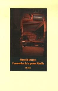 Manuela Draeger - L'arrestation de la Grande Mimille.