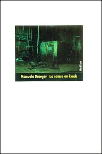 Manuela Draeger - La course au kwak.