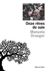 Manuela Draeger - Onze rêves de suie.