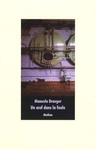 Manuela Draeger - Un oeuf dans la foule.