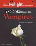 Manuela Dunn-Mascetti - Explorer le monde des vampires - Par-delà la saga Twilight.