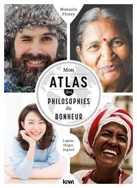 Manuela Fleury - Mon atlas des philosophies du bonheur.