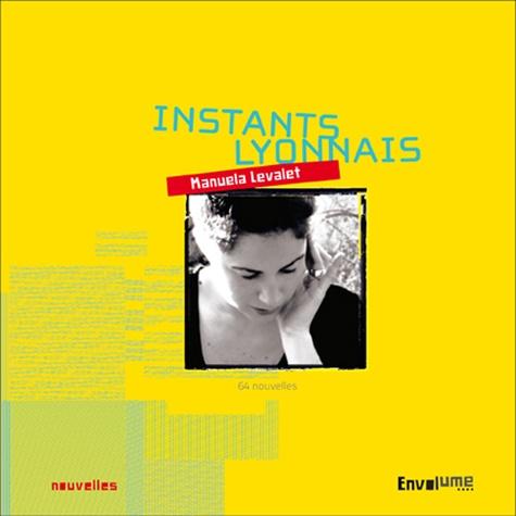Manuela Levalet - Instants lyonnais.