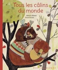 Manuela Monari et Evelyn Daviddi - Tous les câlins du monde.