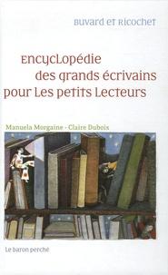 Manuela Morgaine et Claire Dubois - Encyclopédie des grands écrivains pour les petits lecteurs - Buvard et Ricochet.