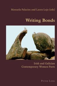 Manuela Palacios et Laura Lojo rodriguez - Writing Bonds - Irish and Galician Contemporary Women Poets.