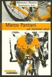 Manuela Ronchi et Gianfranco Josti - Marco Pantani, un homme seul.
