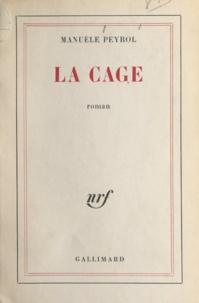 Manuèle Peyrol - La cage.
