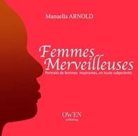 Manuella Arnold - Femmes merveilleuses - Portraits de femmes inspirantes, en toute subjectivié.