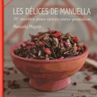 Les délices de Manuella - 40 recettes pour épicer votre quotidien.pdf