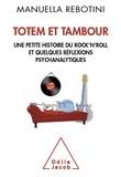 Manuella Rebotini - Totem et Tambour - Une petite histoire du rock'n'roll et quelques réflexions psychanalytiques.
