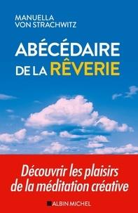 Abécédaire de la rêverie - Découvrir les plaisirs de la méditation créative.pdf
