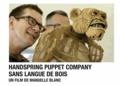 Manuelle Blanc et Maïa Bouteillet - Handspring Puppet Company - Sans langue de bois. 1 DVD