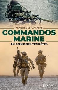 Manuelle Calmat - Commandos Marine - Au coeur des tempêtes.