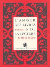 Manuelle de Birman - L'amour des livres et de la lecture - Tome 1, Le lait de la louve, de l'Antiquité au XIXe siècle.