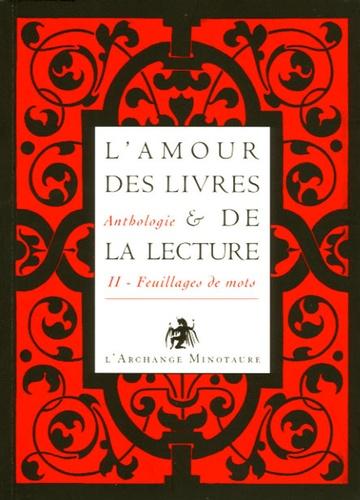 Manuelle de Birman - L'amour des livres et de la lecture - Tome 2, Feuillages de mots, du XIXe à nos jours.
