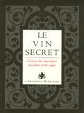 Manuelle de Birman - L'or du vin Tome 2 : Le vin secret - L'ivresse des mystiques, des poètes et des sages.