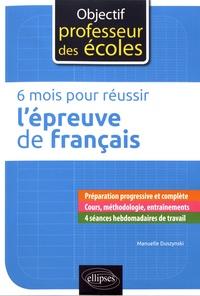 Manuelle Duszynski - 6 mois pour réussir l'épreuve de français.