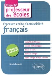 Manuelle Duszynski - L'épreuve écrite d'admissibilité Français.