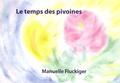Manuelle Fluckiger - Le temps des pivoine - Pensées méditatives autour du grand âge.