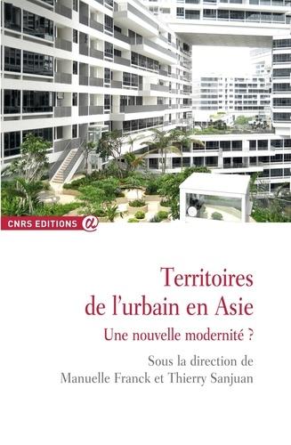 Territoires de l'urbain en Asie. Une nouvelle modernité ?