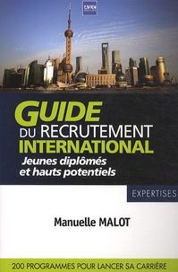 Manuelle Malot - Guide du recrutement international - Jeunes diplômés et hauts potentiels.