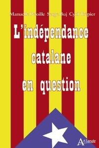 Manuelle Peloille et Serge Buj - L'indépendance catalane en question.