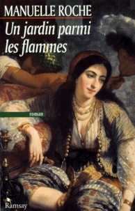 Manuelle Roche - Un jardin parmi les flammes.