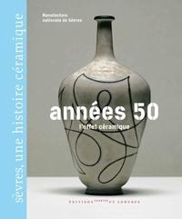 Manufacture Nationale Sèvres et Marc Domage - Années 50 l'effet céramique.