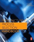 Manufacturing Process Selection Handbook - From Design to Manufacture.