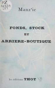 Manz'ie et Danièle Heusslein-Gire - Fonds, stock et arrière-boutique.