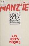 Manz'ie et Félix Guattari - Les idées reçues.