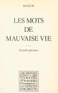 Manz'ie et Paul Otchakovsky-Laurens - Les mots de mauvaise vie - Épisode éphémère.