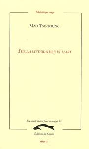 Mao Tsé-Toung - Sur la littérature et l'Art.