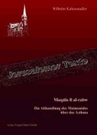 Maqala fi al-rabw - Die Abhandlung des Maimonides über das Asthma.