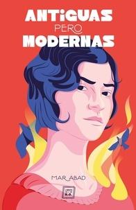 Mar Abad García - Antiguas pero modernas - Biografías históricas de mujeres.
