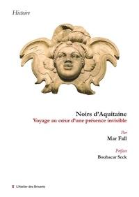 Mar Fall - Noirs d'Aquitaine - Voyage au coeur d'une présence invisible.