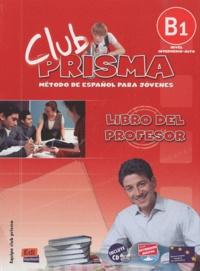 Mar Menendez et Carlos Casado - Club Prisma Nivel B1 - Libro del profesor. 1 CD audio