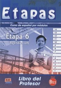 Mar Menendez et Carlos Casado - Etapa 6 Agenda.com Nivel B1.1 - Libro del profesor.