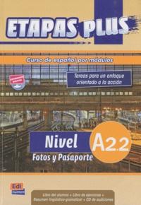 Mar Menendez et Carlos Casado - Etapas plus Nivel A2.2 Fotos y Pasaporte - Libro del alumno. 1 CD audio