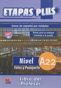 Mar Menendez et Carlos Casado - Etapas plus Nivel A2.2 Fotos y Pasaporte - Libro del profesor.