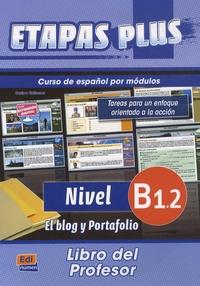 Mar Menendez - Etapas plus Nivel B1.2 el blog y portafolio - Libro del profesor.