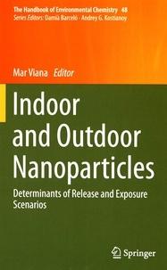Mar Viana - Indoor and Outdoor Nanoparticles - Determinants of Release and Exposure Scenarios.