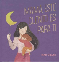 Mar Villar - Mamá, este cuento es para ti.