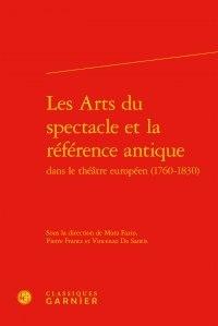 Mara Fazio et Pierre Frantz - Les arts du spectacle et la référence antique dans le théâtre européen (1760-1830).