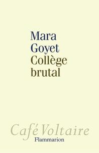 Mara Goyet - Collège brutal.