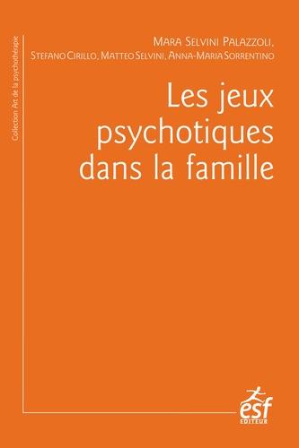 Les jeux psychotiques dans la famille 3e édition revue et corrigée