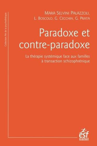 Paradoxe et contre-paradoxe. Un nouveau mode thérapeutique face aux familles à transaction schizophrénique 4e édition